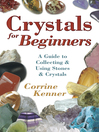 Crystals for Beginners (eBook): A Guide to Collecting & Using Stones & Crystals