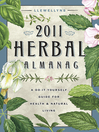 Llewellyn's 2011 Herbal Almanac (eBook): A Do-it-Yourself Guide for Health & Natural Living