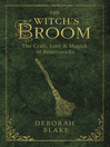 The Witch's Broom (eBook): The Craft, Lore & Magick of Broomsticks
