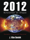 2012: Extinction or Utopia by J. Allan Danelek eBook