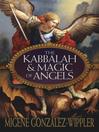 The Kabbalah & Magic of Angels (eBook)