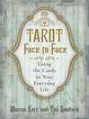 Tarot Face to Face (eBook): Using the Cards in Your Everyday Life
