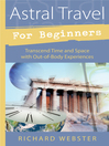 Astral Travel for Beginners (eBook): Transcend Time and Space with Out-of-Body Experiences