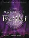 Magick of Reiki (eBook): Focused Energy for Healing, Ritual, & Spiritual Development