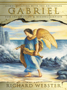 Gabriel: Communicating with the Archangel for Inspiration & Reconciliation (eBook): Angels Series, Book 2
