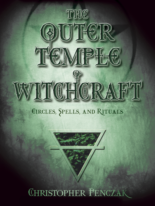 The Outer Temple of Witchcraft (eBook): Circles, Spells and Rituals: Penczak Temple Series, Book 4