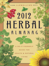 Llewellyn's 2012 Herbal Almanac (eBook): A Do-it-Yourself Guide for Health & Natural Living