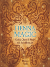 Henna Magic (eBook): Crafting Charms & Rituals With Sacred Body Art