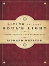 Living in Your Soul's Light (eBook): Understanding Your Eternal Self