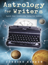 Astrology for Writers (eBook): Spark Your Creativity Using the Zodiac