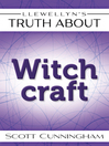 Llewellyn's Truth About Witchcraft (eBook)