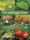 Plant and Fungus Totems (eBook): Connect with Spirits of Field, Forest, and Garden