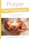 Prayer for Beginners (eBook): Discovering the Language of Your Soul