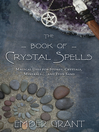 The Book of Crystal Spells (eBook): Magical Uses for Stones, Crystals, Minerals ... and Even Sand