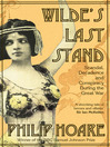 Wilde's Last Stand (eBook): Scandal, Decadence and Conspiracy During the Great War