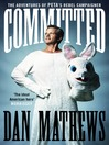 Committed (eBook): The Adventures of PETA's Rebel Campaigner