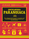 Encyclopedia Paranoiaca (eBook): The indispensable guide to everyone and everything you should be afraid of or worried about