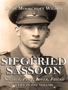 Siegfried Sassoon (eBook): Soldier, Poet, Lover, Friend