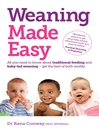 Weaning Made Easy (eBook): All You Need to Know About Spoon Feeding and Baby-led Weaning – Get the Best of Both Worlds