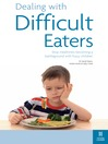 Dealing with Difficult Eaters (eBook): Stop Mealtimes Becoming a Battleground with Fussy Children