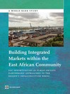 Building Integrated Markets within the East African Community (eBook): EAC Opportunities in Public-Private Partnership Approaches to the Region's Infrastructure Needs