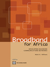 Broadband for Africa (eBook): Developing Backbone Communications Networks