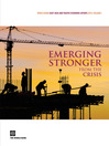 Emerging Stronger from the Crisis (eBook): World Bank East Asia and Pacific Economic Update 2010, Volume 1