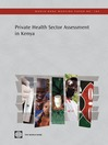 Private Health Sector Assessment in Kenya (eBook): World Bank Working Paper, 193