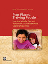 Poor Places, Thriving People (eBook): How the Middle East and North Africa Can Rise Above Spatial Disparities