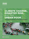 Climate Change, Disaster Risk, and the Urban Poor (eBook): Cities Building Resilience for a Changing World