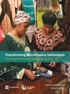 Transforming Microfinance Institutions (eBook): Providing Full Financial Services to the Poor