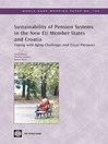 Sustainability of Pension Systems in the New EU Member States and Croatia: Coping with Aging Challenges and Fiscal Pressures (eBook): World Bank Working Paper, 129