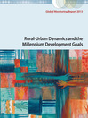 Global Monitoring Report 2013 (eBook): Rural-Urban Dynamics and the Millennium Development Goals