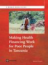 Making Health Financing Work for Poor People in Tanzania (eBook)