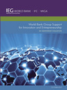 World Bank Group Support for Innovation and Entrepreneurship (eBook): An Independent Evaluation