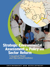 Strategic Environmental Assessment in Policy and Sector Reform (eBook): Conceptual Model and Operational Guidance