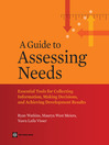 A Guide to Assessing Needs (eBook): Essential Tools for Collecting Information, Making Decisions, and Achieving Development Results