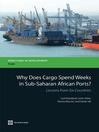 Why Does Cargo Spend Weeks in Sub-Saharan African Ports? (eBook): Lessons from Six Countries