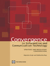 Convergence in Information and Communication Technology (eBook): Strategic and Regulatory Considerations