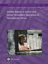 Gender Equity in Junior and Senior Secondary Education in Sub-Saharan Africa (eBook): World Bank Working Paper, 140