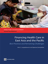 Financing Health Care in East Asia and the Pacific (eBook): Best Practices and Remaining Challenges