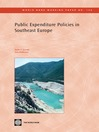 Public Expenditure Policies in Southeast Europe (eBook): World Bank Working Paper, 134