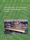 Achieving Better Service Delivery Through Decentralization in Ethiopia (eBook): World Bank Working Paper, 131