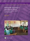 Multigrade Teaching in Sub-Saharan Africa: Lessons from Uganda, Senegal, and The Gambia (eBook): World Bank Working Paper, 173