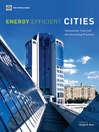 Energy Efficient Cities (eBook): Assessment Tools and Benchmarking Practices