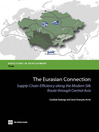 The Eurasian Connection (eBook): Supply-Chain Efficiency along the Modern Silk Route through Central Asia