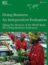 Doing Business: An Independent Evaluation (eBook): Taking the Measure of the World Bank-IFC Doing Business Indicators