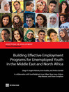 Building Effective Employment Programs for Unemployed Youth in the Middle East and North Africa (eBook)