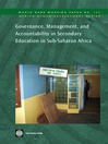 Governance, Management, and Accountability in Secondary Education in Sub-Saharan Africa (eBook): World Bank Working Paper, 127