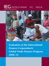 Evaluation of the International Finance Corporation's Global Trade Finance Program, 2006-12 (eBook)